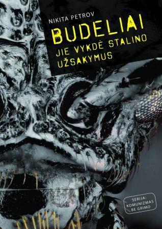 Budeliai. Jie vykdė Stalino užsakymus | Nikita Petrov