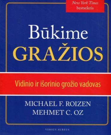 Būkime gražios. Vidinio ir išorinio grožio vadovas | Michael F. Roizen, mehmet C. Oz