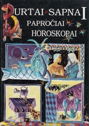 Burtai, sapnai, papročiai, horoskopai I | Sud. Dalia Montvilienė