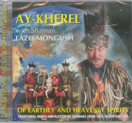 Of earthly and heavenly spirits (CD) | Ay-Kherel with Shaman Lazo Mongush