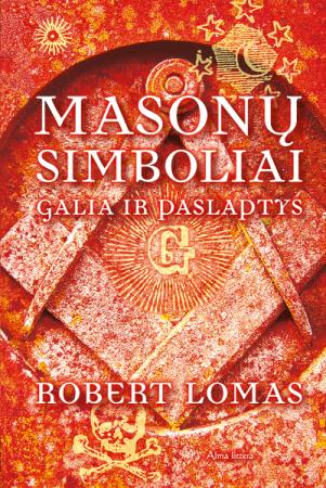 Masonų simboliai: galia ir paslaptys | David Lomas