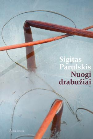 Nuogi drabužiai (2-as leidimas) | Sigitas Parulskis