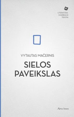 Sielos paveikslas | Vytautas Mačernis