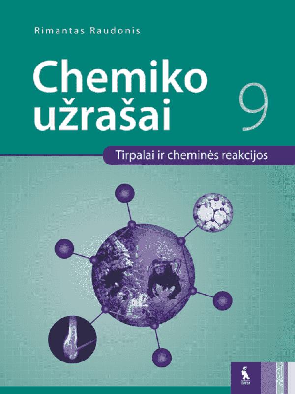 Chemiko užrašai IX klasei. Tirpalai ir cheminės reakcijos   Rimantas Raudonis