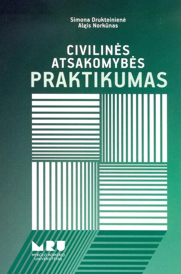 Civilinės atsakomybės praktikumas   Simona Drukteinienė, Algis Norkūnas