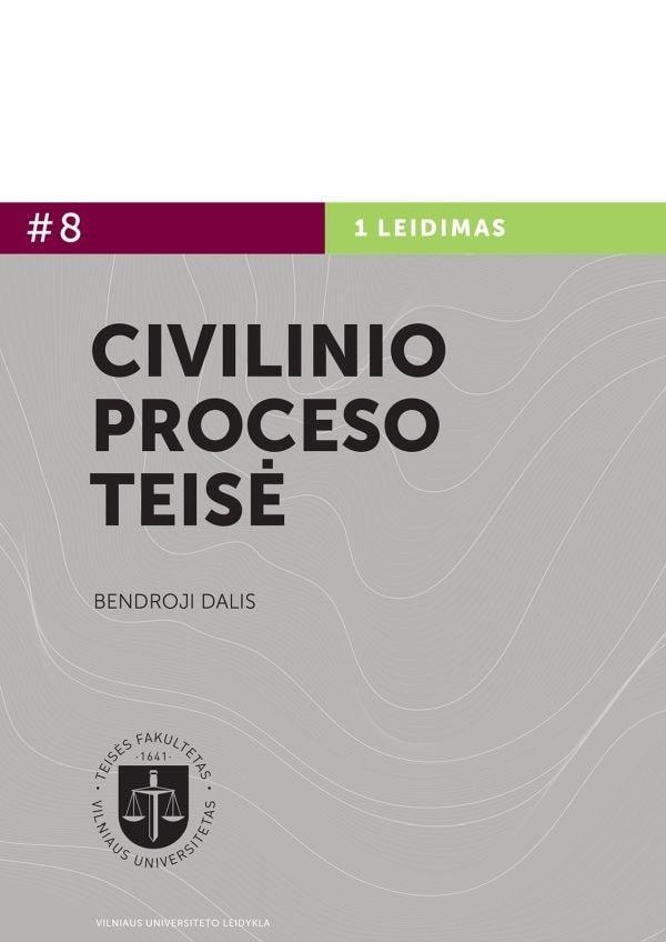 Civilinio proceso teisė. Bendroji dalis. 1 knyga | Egidija Tamošiūnienė, Valentinas Mikelėnas, Vytautas Nekrošius