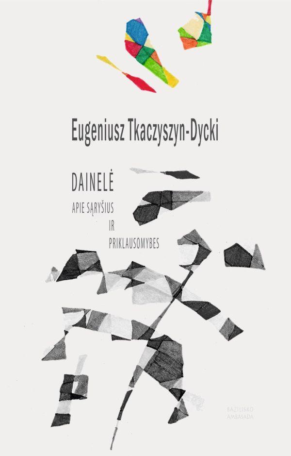 Dainelė apie sąryšius ir priklausomybes | Eugeniusz Tkaczyszyn-Dycki