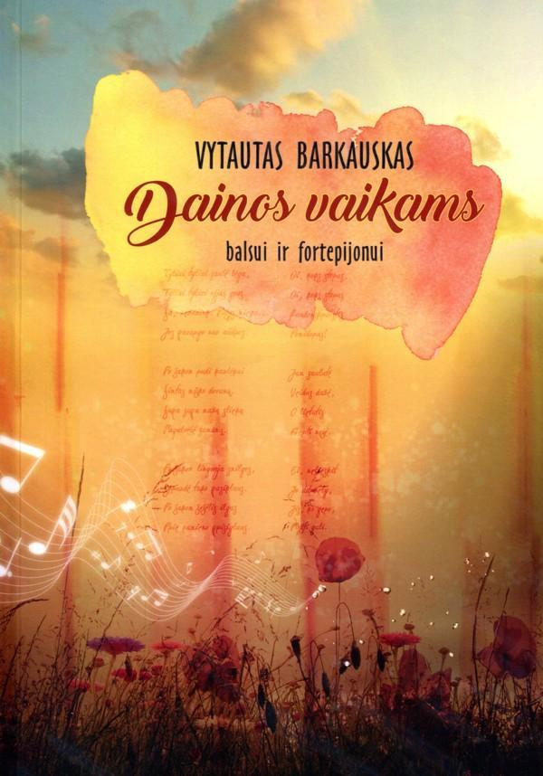Dainos vaikams balsui ir fortepijonui | Vytautas Barkauskas