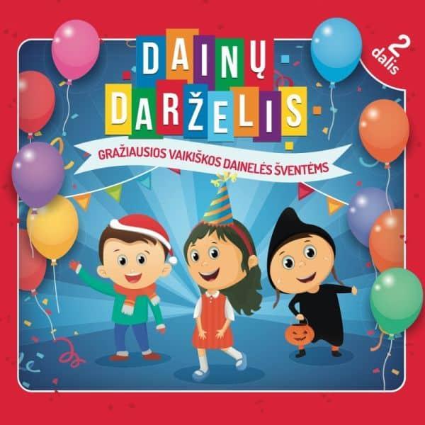 Dainų darželis, 2 dalis. Gražiausios vaikiškos dainelės šventėms (CD) |