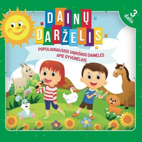 Dainų darželis, 3 dalis. Populiariausios vaikiškos dainelės apie gyvūnėlius (CD) |