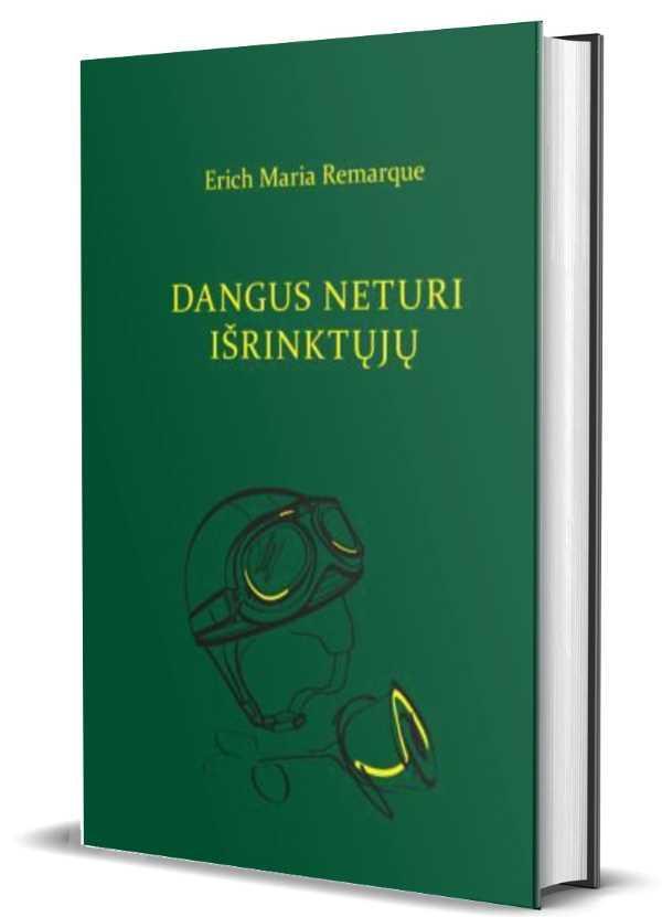 Dangus neturi išrinktųjų (Munken Premium) | Erichas Marija Remarkas (Erich Maria Remarque)