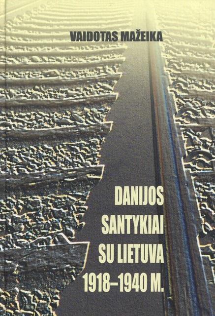 Danijos santykiai su Lietuva 1918-1940 m. | V. Mažeika