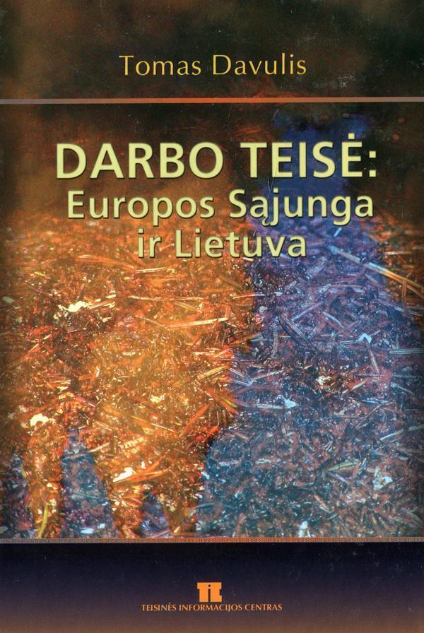 Darbo teisė: Europos Sąjunga ir Lietuva | Tomas Davulis