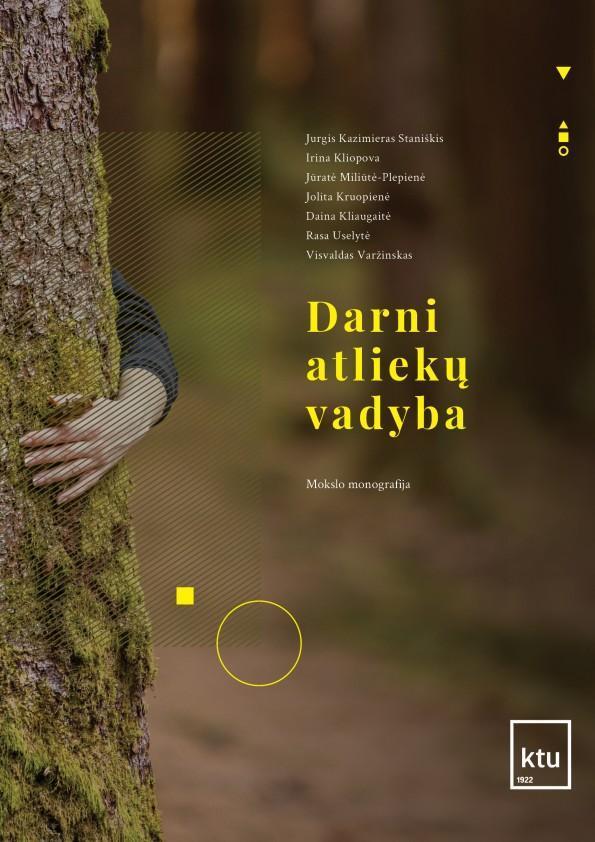 Darni atliekų vadyba | Jurgis Kazimieras Staniškis, Irina Kliopova, Jūratė Miliūtė-Plepienė ir kt.