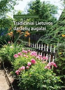 Tradiciniai Lietuvos darželių augalai | Zigmantas Gudžinskas
