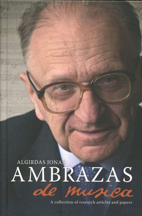 De musica. Pranešimų ir straipsnių užsienio kalbomis rinktinė   Algirdas Jonas Ambrazas