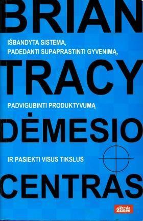 Dėmesio centras | Brian Tracy