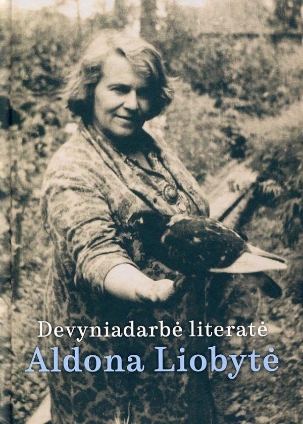 Devyndarbė literatė Aldona Liobytė   Solveiga Daugirdaitė