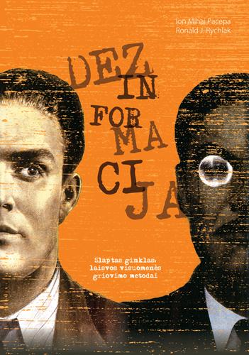 Dezinformacija. Slaptas ginklas: laisvos visuomenės griovimo metodai | Ion Mihai Pacepa, Ronald J. Rychlak