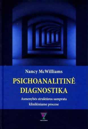 Psichoanalitinė diagnostika. Asmenybės struktūros samprata klinikiniame procese | Nancy McWilliams