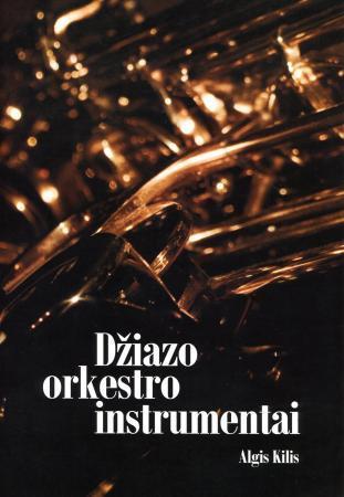 Džiazo orkestro instrumentai   Algis Kilis
