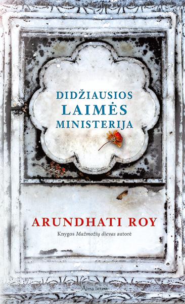 Didžiausios laimės ministerija | Arundhati Roy