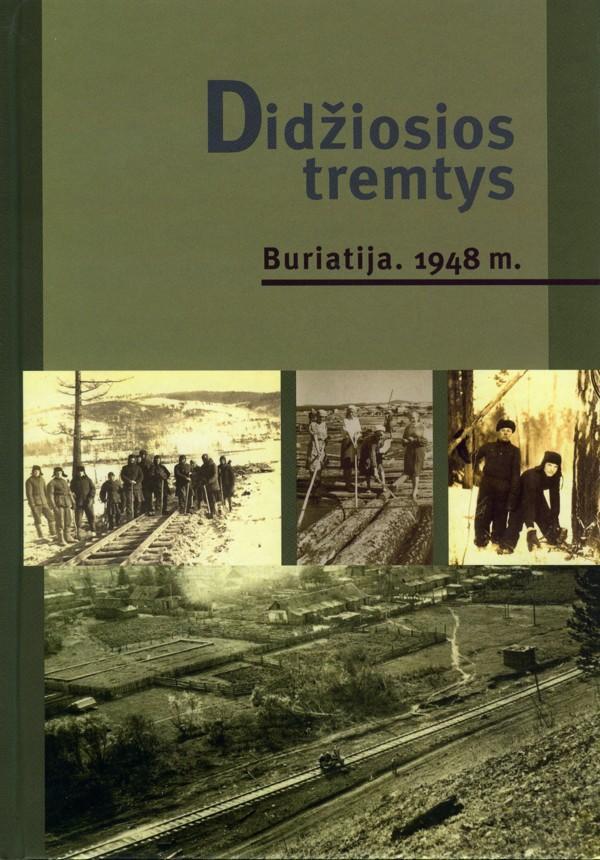 Didžiosios tremtys. Buriatija. 1948 m. | Dalė Rudienė