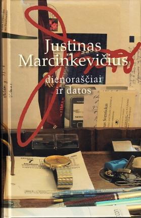 Dienoraščiai ir datos | Justinas Marcinkevičius