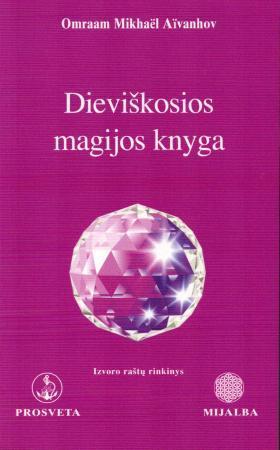 Dieviškosios magijos knyga | Omraam Mikhael Aivanhov