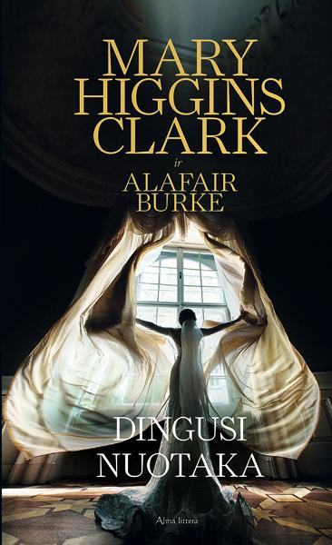 Dingusi nuotaka | Mary Higgins Clark, Alafair Burke