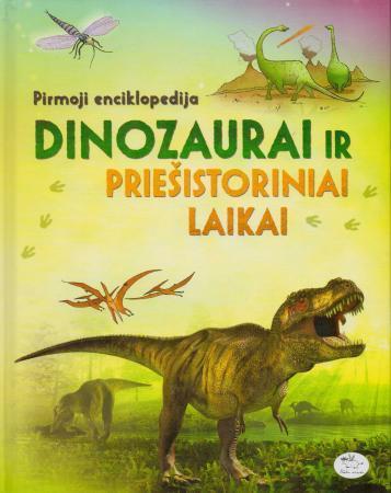 Pirmoji enciklopedija. Dinozaurai ir priešistoriniai laikai   Sam Taplin