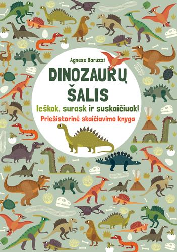 Dinozaurų šalis. Ieškok, surask ir suskaičiuok! | Agnese Baruzzi