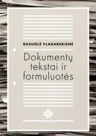 Dokumentų tekstai ir formuluotės | Rasuolė Vladarskienė