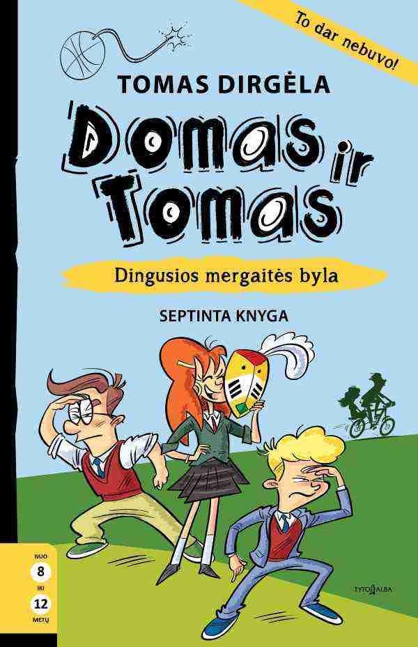 Domas ir Tomas, 7 knyga. Dingusios mergaitės byla | Tomas Dirgėla