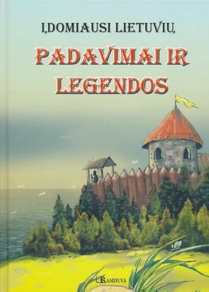 Įdomiausi lietuvių padavimai ir legendos | Sud. Ieva Bukienė