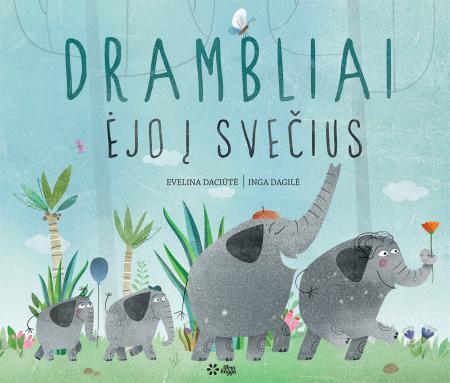 Drambliai ėjo į svečius (2-as leidimas) | Evelina Daciūtė