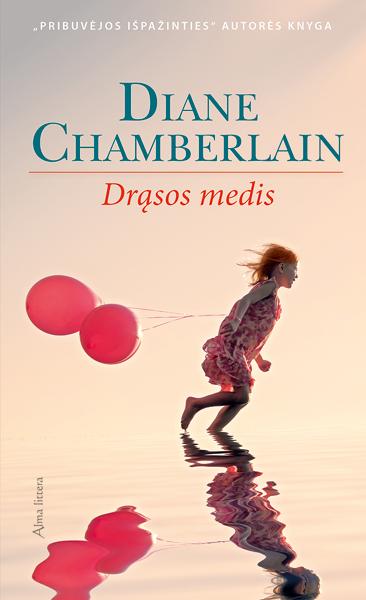 Drąsos medis | Diane Chamberlain