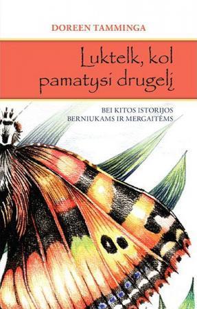 Luktelk, kol pamatysi drugelį | Doreen Tamminga