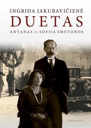 Duetas: Antanas ir Sofija Smetonos | Ingrida Jakubavičienė