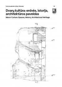 Dvarų kultūra: erdvės, istorija, architektūros paveldas   Manor Culture: Spaces, History, Architectural Heritage   Dalia Klajumienė