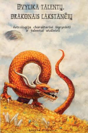 Dvylika talentų, drakonais lakstančių | Loreta Stonkutė