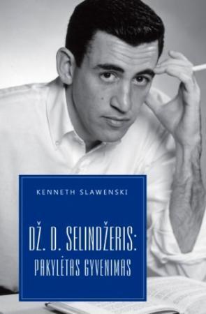 Dž. D. Selindžeris: Pakylėtas gyvenimas   Kenneth Slawenski