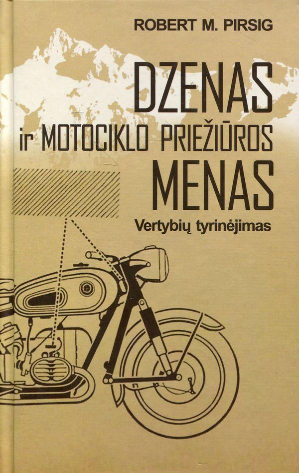 Dzenas ir motociklo priežiūros menas | Robert M. Pirsig