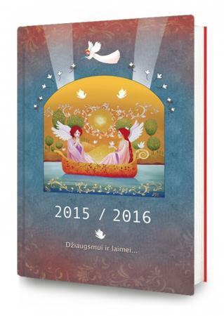 Džiaugsmui ir laimei. Darbo kalendorius ir užrašinė 2015 m. |