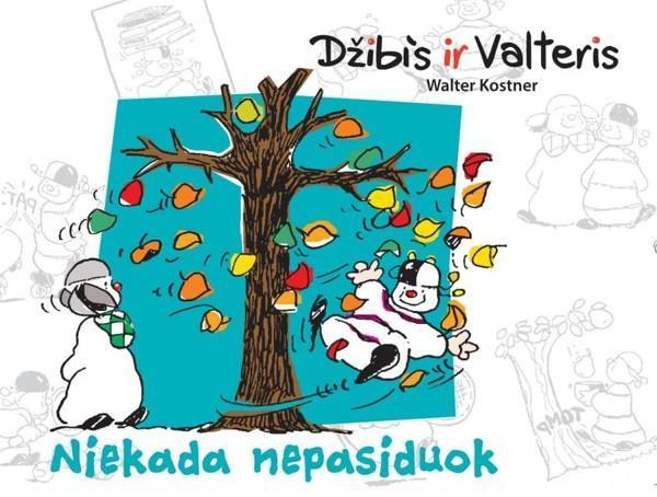 Džibis ir Valteris. Niekada nepasiduok (komiksų knygelė) | Walteri Kostneri