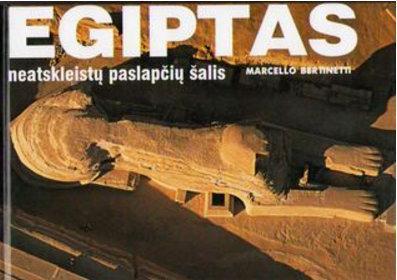 Egiptas - neatskleistų paslapčių šalis | Marcello Bertinetti