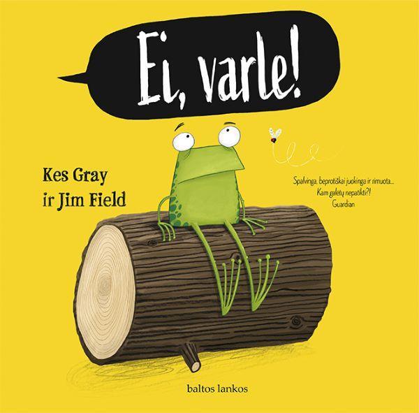 Ei, varle! | Jim Field, Kes Gray