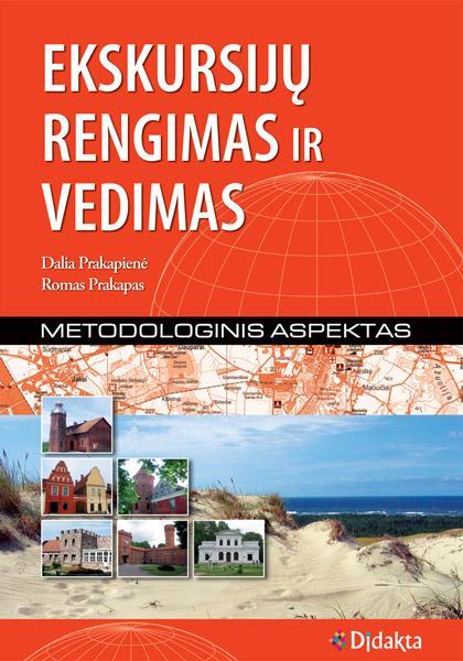 Ekskursijų rengimas ir vedimas: metodologinis aspektas | Dalia Prakapienė, Romas Prakapas