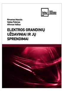Elektros grandinių uždaviniai ir jų sprendimai   Rimantas Masiulis, Valdas Pakėnas, Alfonsas Vaškys
