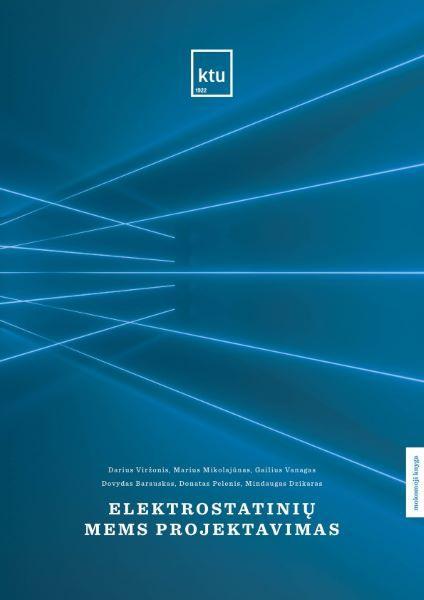 Elektrostatinių MEMS projektavimas | Darius Viržonis, Donatas Pelenis, Dovydas Barauskas, Gailius Vanagas, Marius Mikolajūnas, Mindaugas Dzikaras